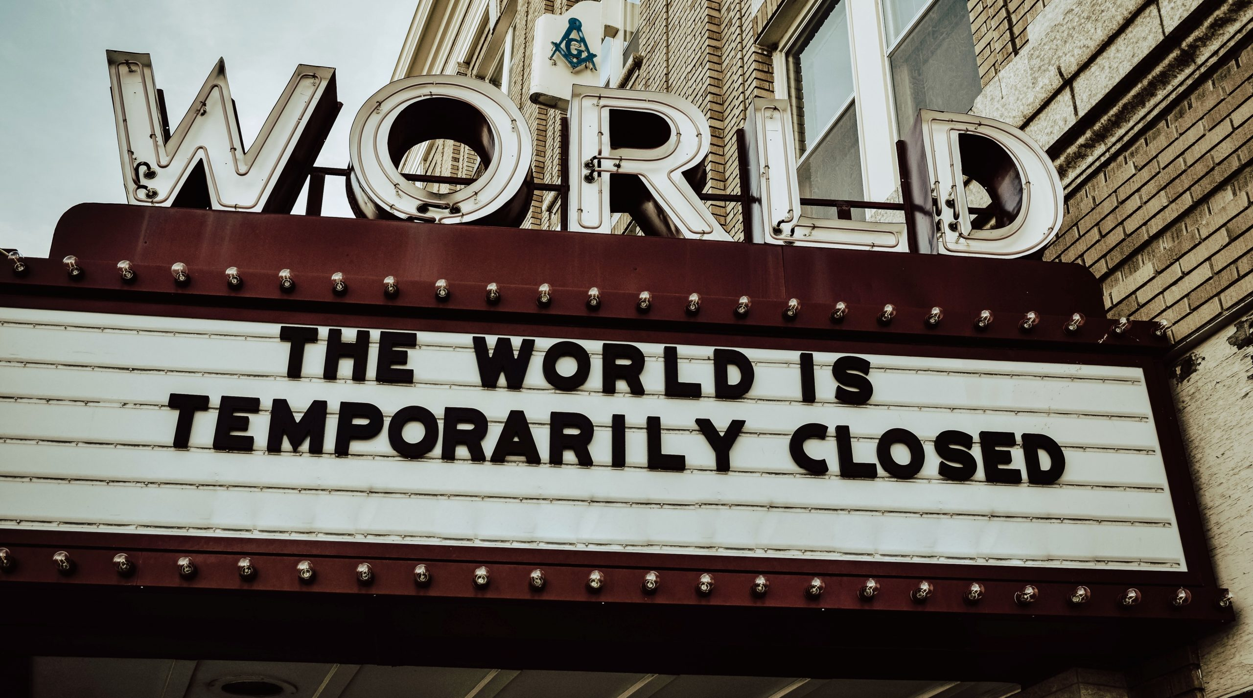 """Theatre sign """"The World Is Closed"""" 